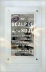 The Scalpel and the Soul: Encounters with Surgery, the Supernatural, and the Healing Power of Hope - Allan J. Hamilton, Andrew Weil