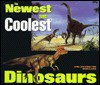 The Newest and Coolest Dinosaurs - Philip J. Currie, Colleayn O. Mastin