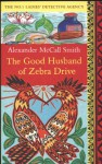 The Good Husband of Zebra Drive (No. 1 Ladies' Detective Agency #8) - Alexander McCall Smith