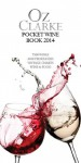 Oz Clarke Pocket Wine Book 2014: 7500 Wines, 4000 Producers, Vintage Charts, Wine and Food - Oz Clarke