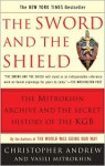 The Sword & the Shield: The Mitrokhin Archive & the Secret History of the KGB - Christopher M. Andrew