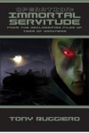 Operation: Immortal Servitude (from the Declassified Tales of Team of Darkness, Volume 1) - Tony Ruggiero