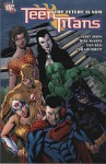 Teen Titans the Future Is Now - Geoff Johns, Mark Waid, Mike McKone, Ivan Reis