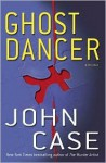 Ghost Dancer - John Case