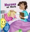Nurses at Work - Karen Latchana Kenney, Brian Caleb Dumm