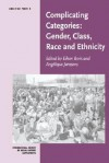 Complicating Categories: Gender, Class, Race, and Ethnicity - Eileen Boris