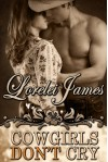 Cowgirls Don't Cry (Rough Riders, #10) - Lorelei James