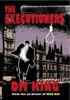 The Executioners - Danny King