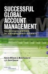 Successful Global Account Management: Key Strategies and Tools for Managing Global Customers - Nick Speare, Kevin Wilson