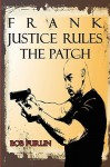 Frank Justice Rules the Patch - Bob Furlin