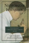 Networks of Innovation: Vaccine Development at Merck, Sharp and Dohme, and Mulford, 1895-1995 - Louis P. Galambos, Jane Eliot Sewell
