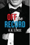 Off the Record - K.A. Linde