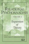 Relational Psychoanalysis, Volume 4: Expansion of Theory (Relational Perspectives Book Series) - Lewis Aron, Adrienne Harris
