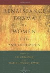 Renaissance Drama by Women: Texts and Documents - Susan P. Cerasano