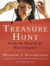 Treasure Hunt: Inside the Mind of the New Consumer - Michael J. Silverstein