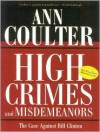High Crimes and Misdemeanors - Ann Coulter
