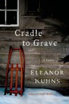 Cradle to Grave (Will Rees Mysteries) - Eleanor Kuhns