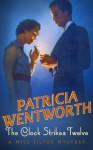 The Clock Strikes Twelve - Patricia Wentworth