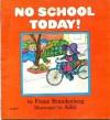 No School Today! - Franz Brandenberg, Aliki