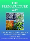 The Permaculture Way: Practical Steps to Create a Self-Sustaining World - Graham Bell, Bill Mollison, Brick, David Belamy