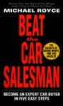 Beat the Car Salesman - Michael Royce