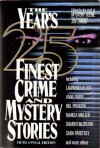 The Year's 25 Finest Crime and Mystery Stories: Fifth Annual Edition - Lawrence Block, Marcia Muller, Ian Rankin, William F. Nolan, Anne Perry, Ed Gorman, Carole Nelson Douglas, Edward D. Hoch, Jon L. Breen, Peter Crowther, John Harvey, Sara Paretsky, Bill Pronzini, Nancy Pickard, Joan Hess, Peter Lovesey, Susan B. Kelly, Barbara Paul, Julian