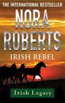Irish Rebel - Nora Roberts