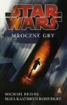 Mroczne Gry (Star Wars) - Michael Reaves, Maya Kaathryn Bohnhoff, Anna Hikiert