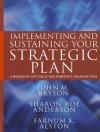 Implementing and Sustaining Your Strategic Plan: A Workbook for Public and Nonprofit Organizations - John M. Bryson, Sharon Roe Anderson, Farnum K. Alston