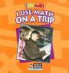 I Use Math on a Trip - Joanne Mattern, Susan Nations