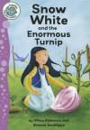 Snow White and the Enormous Turnip - Hilary Robinson, Simona Sanfilippo