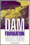 Dam Foundation Grouting - Ken Weaver