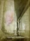 Finding Annie - Michael Matthews