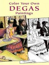 COLORING BOOK: Color Your Own Degas Paintings - NOT A BOOK