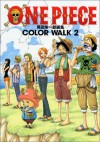 One Piece イラスト集 Color Walk 2 - Eiichiro Oda, Eiichiro Oda