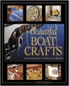 Beautiful Boat Crafts: Decorating Ideas and Projects for OnBoard - Linda Buckingham, Edward Turner