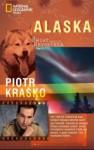 Alaska. Świat według reportera - Piotr Kraśko