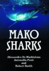 Mako Sharks - Alessandro De Maddalena, Robert Smith, Antonella Preti