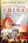 The Penguin History of Modern China: The Fall and Rise of a Great Power, 1850 - 2009 - Jonathan Fenby