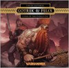 Gotrek & Felix : Curse of the Everliving - David Guymer