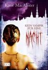 Kein Vampir für eine Nacht (German Edition) - Katie MacAlister
