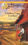 Carbon Copy Cowboy (Love Inspired) - Arlene James