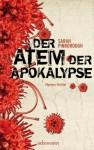 Der Atem der Apokalypse - Sarah Pinborough, Anne Brauner