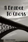 A Bridge to Cross - Edward Hackemer