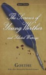 The Sorrows of Young Werther and Selected Writings (Signet Classics) - Elisabeth Krimmer, Johann Wolfgang von Goethe, Marcelle Clements, Catherine Hutter
