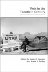 Utah in the Twentieth Century - Brian Q. Cannon, Jessie L. Embry