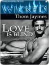Love is Blind - Thom Jaymes