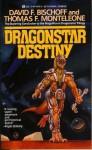 Dragonstar Destiny - David Bischoff, Thomas F. Monteleone