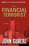 The Financial Terrorist - John Gubert