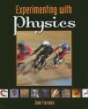 Experimenting with Physics - John Farndon